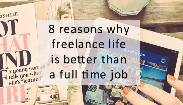 reasons why freelance is better than a full time job