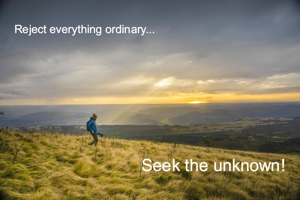 Reject everything ordinary