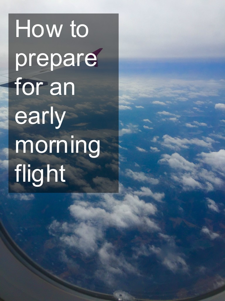 prepare for early morning flight