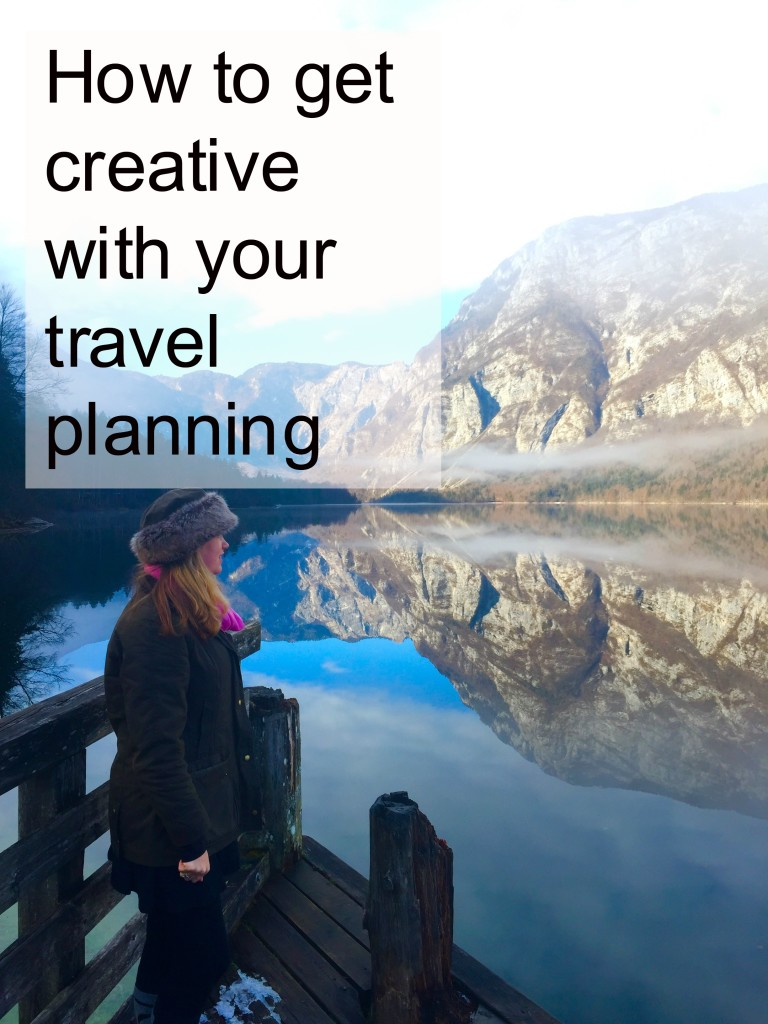 How to get creative with your travel planning
