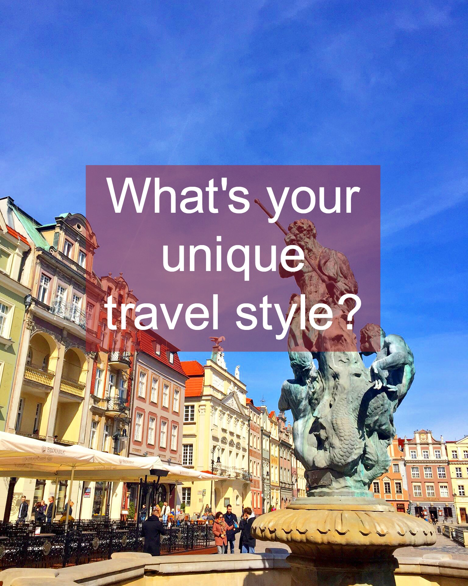 what is your unique travel style?