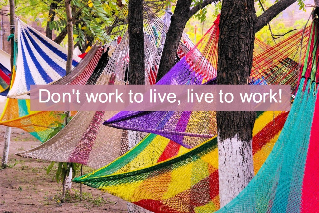 live to work quote