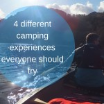 4 different camping experiences everyone should try