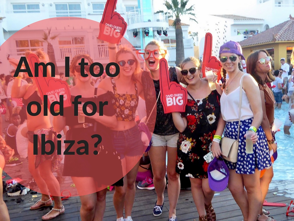 Am I too old for Ibiza?