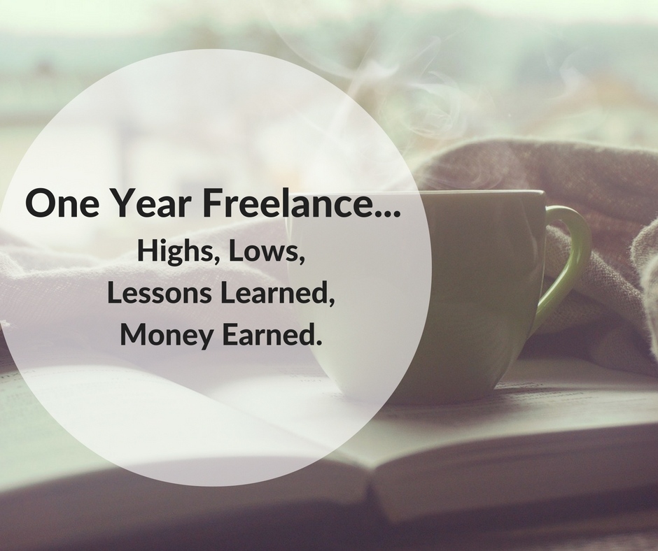 one-year-freelance-highs-lowslessons-learned-money-earned