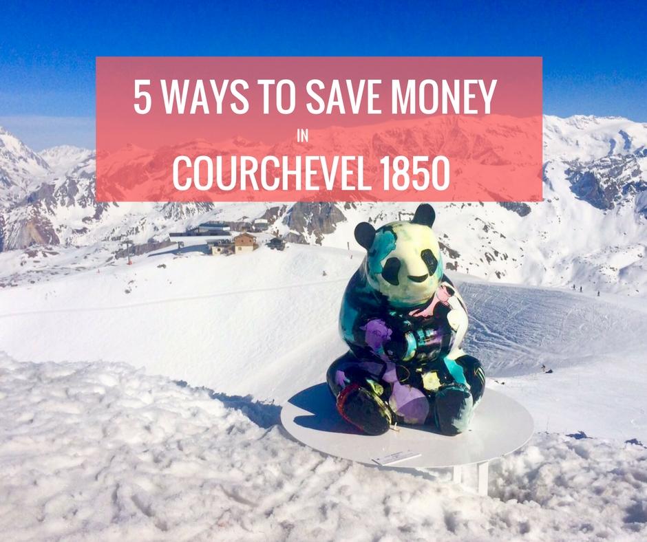 5 WAYS TO SAVE MONEY in courchevel 1850