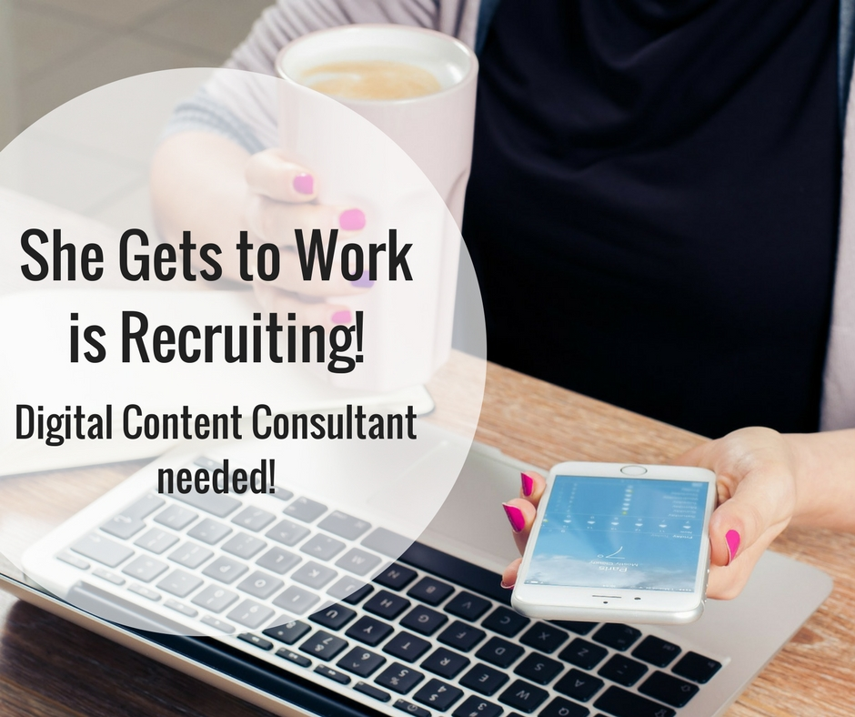 She Gets to Work is recruiting - Digital content consultant job