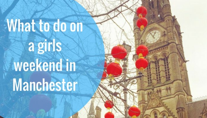 What to do on a girls' weekend in Manchester