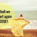 Shall we just start again 2018? – Happy New Year