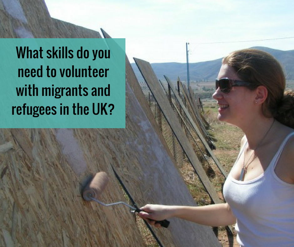 What skills do you need to volunteer with migrants and refugees in the UK?