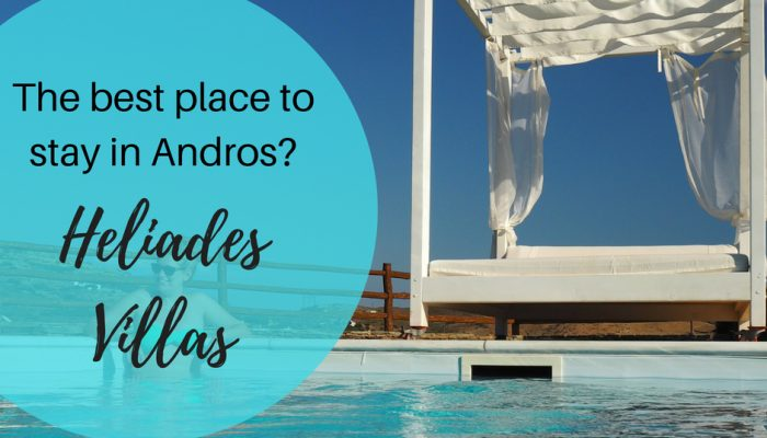 Heliades Villas – The best place to stay in Andros?