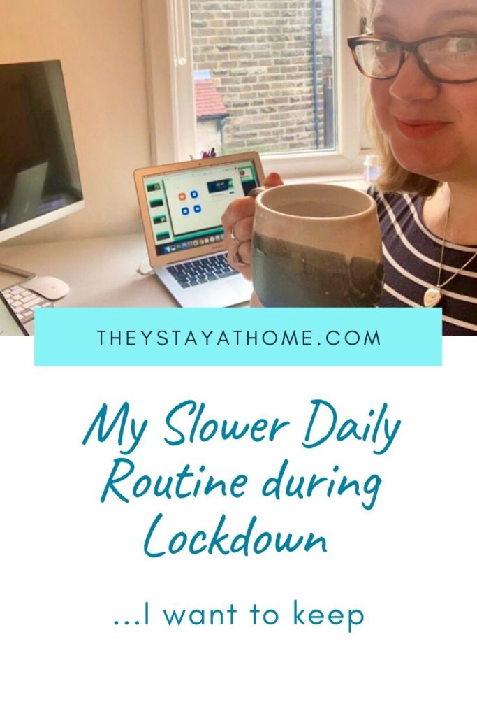 My Slower Daily Routine during Lockdown - I want to keep!