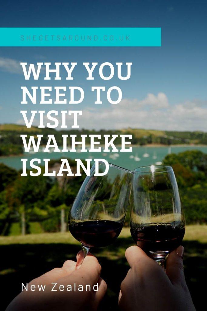 Why you need to visit Waiheke Island, New Zealand
